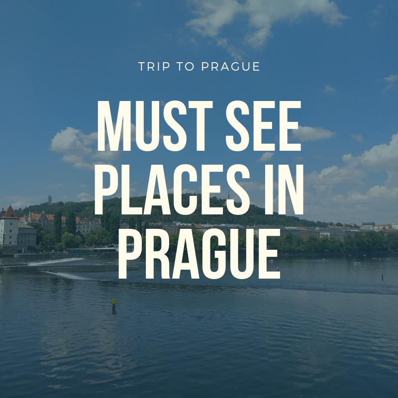 Trip to Prague, must visit places in prague, czech republic
