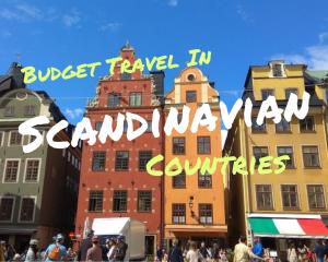 Budget Travel in Scandinavian Countries, Budget travel in Norway, Budget Travel in Sweden, Budget travel in Denmark